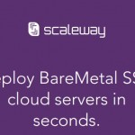 Scaleway – BareMetal SSD cloud servers 4 ARM Cores + 2GB RAM + 50GB SSD from 2,99 €/month