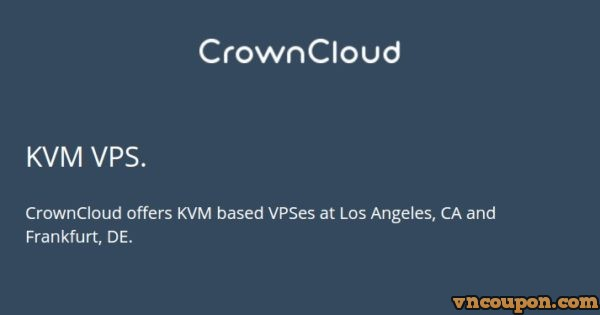 CrownCloud – KVM VPS Promo/ 2GB RAM/ 40 GB SSD/ 3TB Bandwidth – 7 USD per month in Los Angeles CA