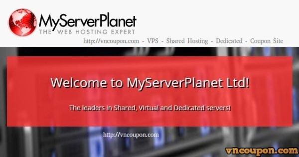 MyServerPlanet – 4GB Ram VPS only $5.6/month!  LIMITED time offers