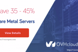 OVH Dedicated Servers September 2018 Coupon & Promo Code – Save 35% – 45% on Bare Metal Servers