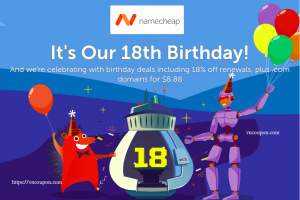 Namecheap Coupons & Promo Codes for October 2018 – Namecheap's 18th Birthday! 18% off renewals, plus .com domains for $8.88