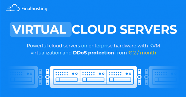 Finalhosting – Cloud Server starting from $2/month – €0,50 for the first month – Free DDoS protection