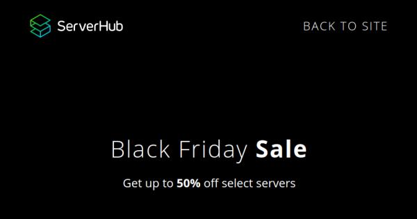 ServerHub Black Friday 2020 Offer – Get up to 50% off select servers