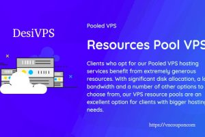 DesiVPS – VPS Resource Pools Promotion from $5/month