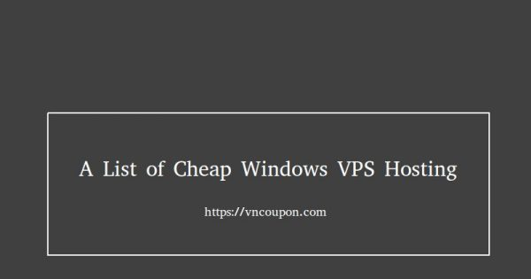 A list of cheap Windows VPS Hosting with RDP