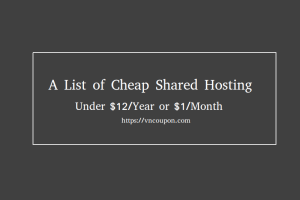 A list of Cheap Shared Hosting under $12/Year