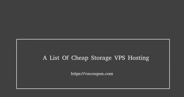 A list of cheap Storage VPS Hosting