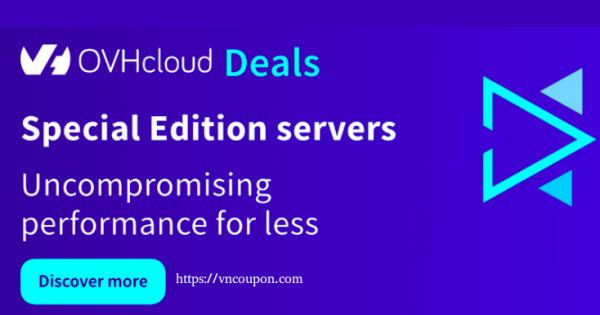 OVHcloud Deals – Special Edition Servers + 15% off VPS + €150 free Credit Public Cloud + Up to 97% Domain and more!